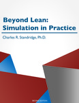 Beyond Lean: Simulation in Practice, Second Edition by Charles R. Standridge Ph.D.
