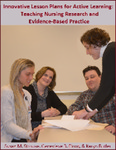 Innovative Lesson Plans for Active Learning: Teaching Nursing Research and Evidence-Based Practice