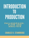 Introduction to Production: Philosophies, Flow, and Analysis by Charles R. Standridge