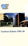 GVSU Graduate Bulletin, 1989-1990