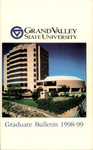 GVSU Graduate Bulletin, 1998-1999 by Grand Valley State University