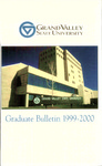 GVSU Graduate Bulletin, 1999-2000 by Grand Valley State University