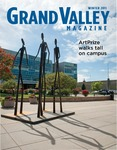 Grand Valley Magazine, vol. 10, no. 3 Winter 2011