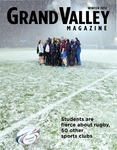 Grand Valley Magazine, vol. 11, no. 3 Winter 2012