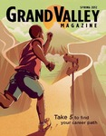 Grand Valley Magazine, vol. 11, no. 4 Spring 2012