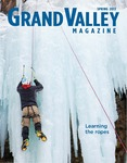 Grand Valley Magazine, vol. 12, no. 4 Spring 2013 by Grand Valley State University