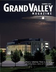 Grand Valley Magazine, vol. 13, no. 1 Summer 2013 by Grand Valley State University