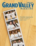 Grand Valley Magazine, vol. 14, no. 1 Summer 2014