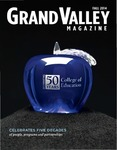 Grand Valley Magazine, vol. 14, no. 2 Fall 2014 by Grand Valley State University