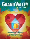 Grand Valley Magazine, vol. 14, no. 3 Winter 2014 by Grand Valley State University