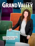 Grand Valley Magazine, vol. 15, no. 3 Winter 2016 by Grand Valley State University