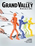 Grand Valley Magazine, vol. 16, no. 1 Summer 2016 by Grand Valley State University