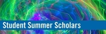 Student Summer Scholars