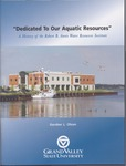 Dedicated to Our Aquatic Resources: A History of the Robert B. Annis Water Resources Institute by Gordon L. Olson