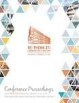 Re-think It Conference Proceedings by Grand Valley State University, Matt Ruen, Mary M. Somerville, Lori S. Mestre, Eric Kurt, Ilana Stonebraker, Tomalee Doan, Corey Seeman, Jeffery Scherer, Christine Tobias, Christina Mune, and Sharon Thompson