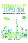 Sustainability Demystified!: A Practical Guide for Business Leaders and Managers by Norman Christopher